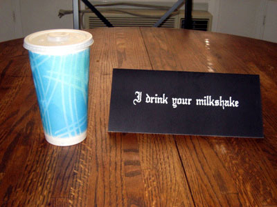 i-drink-your-milkshake.jpg